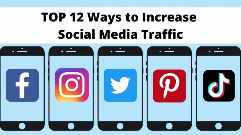 TOP 12 Ways to Increase Social Media Traffic